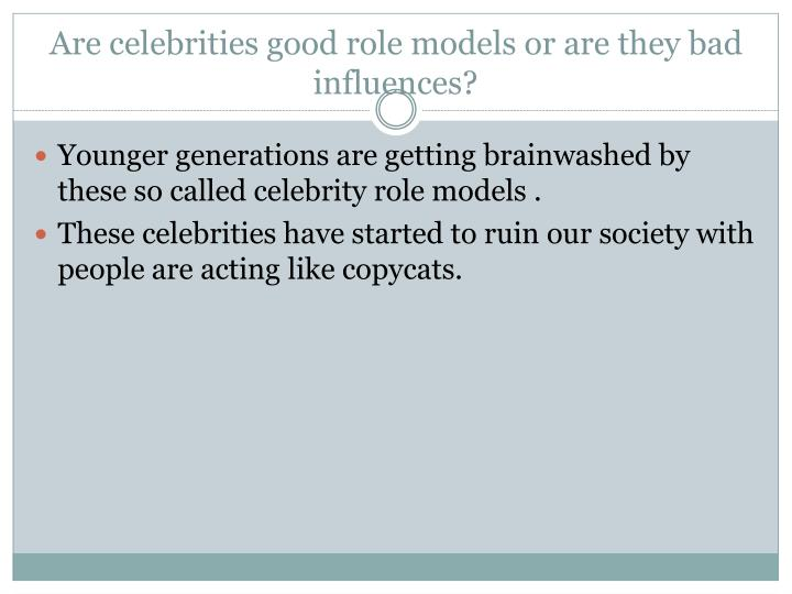 why are celebrities bad role models