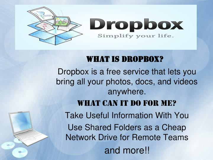 PPT - Dropbox is a free service that lets you bring all your