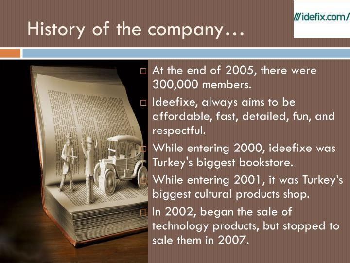History of the company…