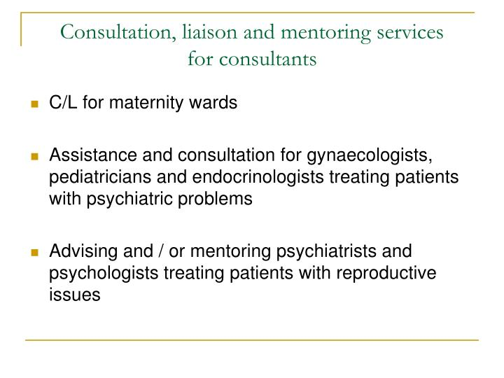 Consultation, liaison and mentoring services