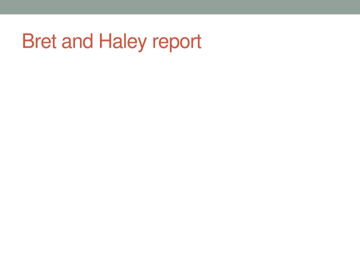 bret and haley report n.