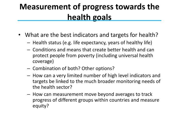 Measurement of progress towards the health goals