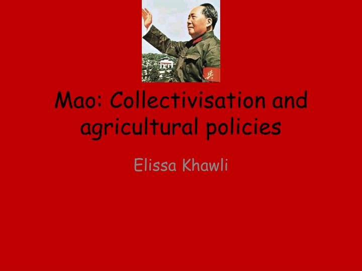 mao collectivisation and agricultural policies n.