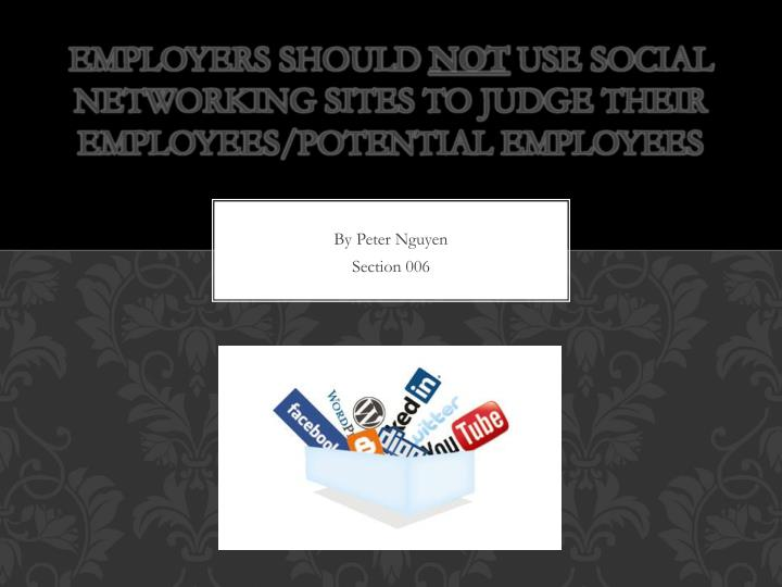 employers should not use social networking sites to judge their employees potential employees n.