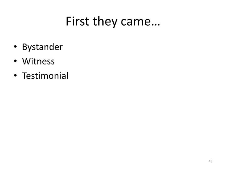 First they came…