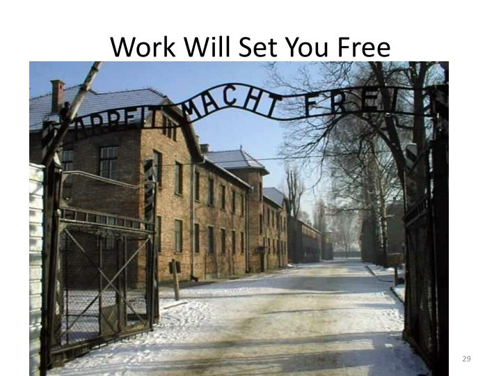 Work Will Set You Free