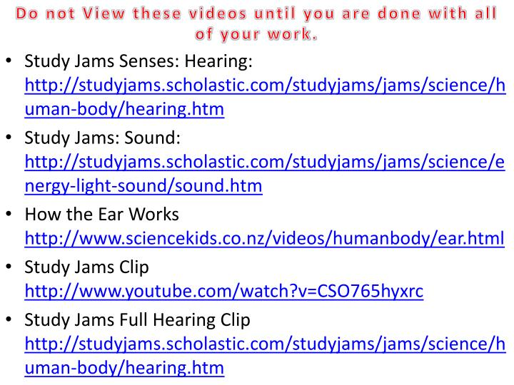 Do not View these videos until you are done with all of your work.