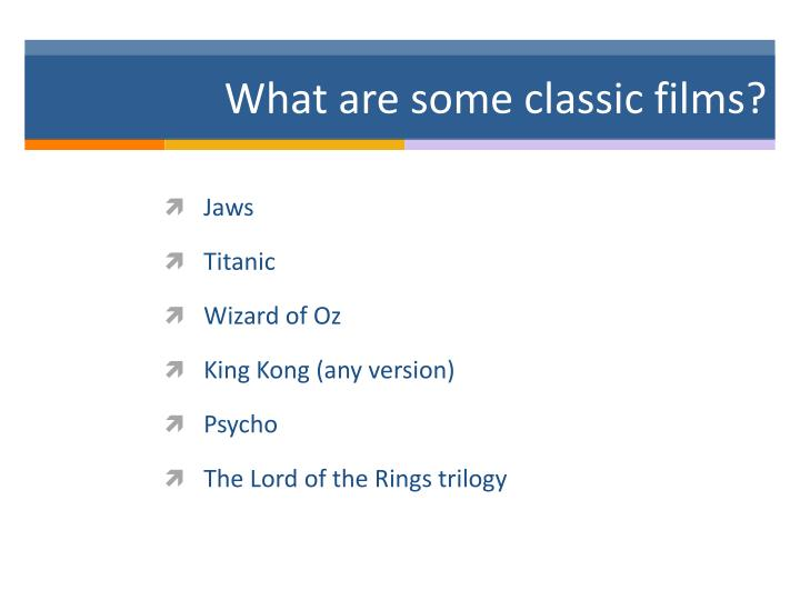 What are some classic films?