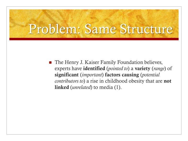 Problem: Same Structure