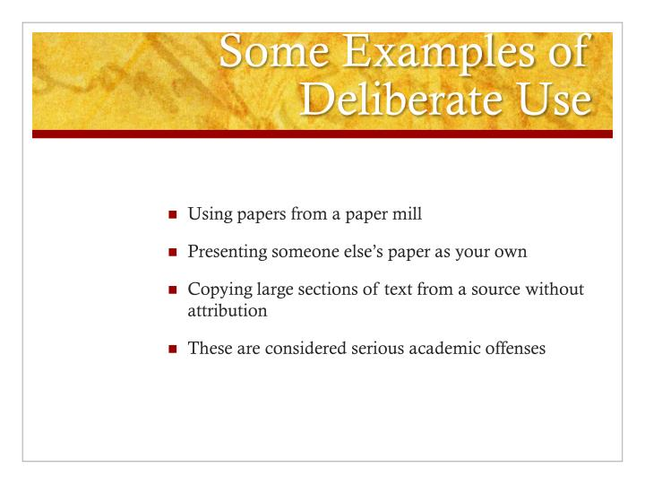 Some Examples of Deliberate Use