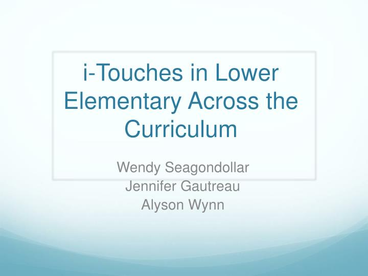 i touches in lower elementary across the curriculum n.