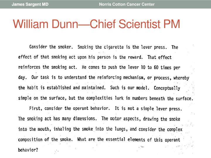 William dunn chief scientist pm