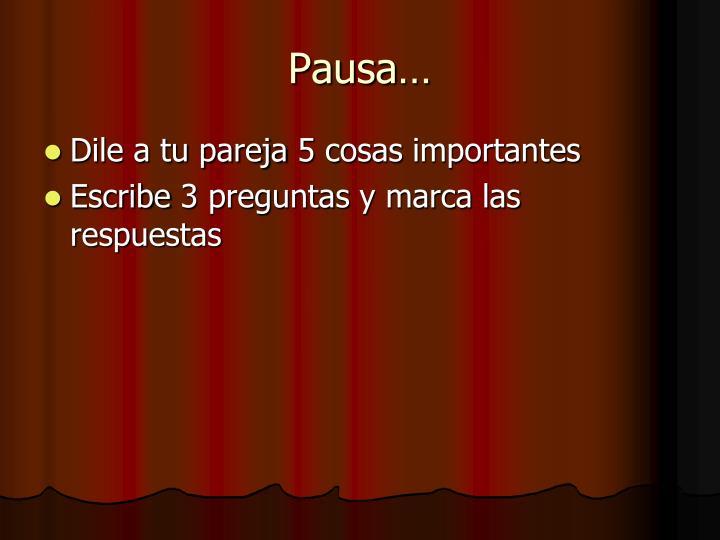 Pausa…