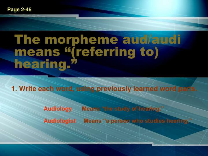 PPT The Morpheme Audaudi Means Referring To Hearing - Aud audi