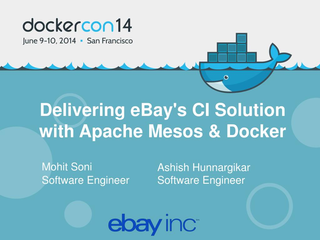 Ppt Delivering Ebay S Ci Solution With Apache Mesos Docker Powerpoint Presentation Id 1844655
