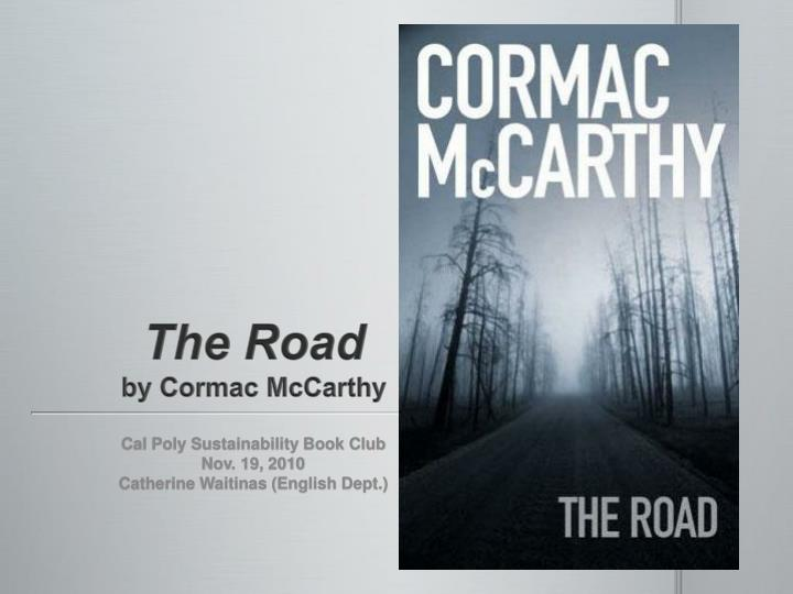 an analysis of the soundtrack inspired by the road a novel by cormac mccarthy