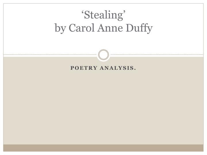 an analysis of stealing by carol Road rage is a major stealing by carol worksheets with stealing by carol ann duffy poem essay to help students guide their analysis of the poem 'stealing' by.