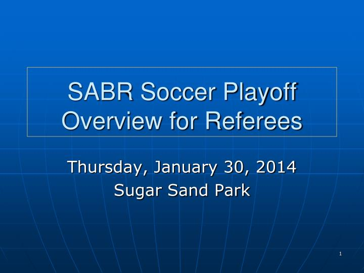 sabr soccer playoff overview for referees n.