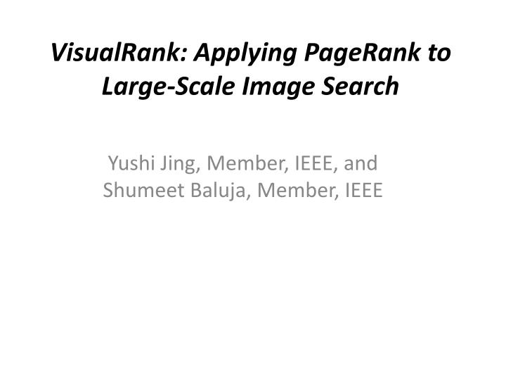 visualrank applying pagerank to large scale image search n.