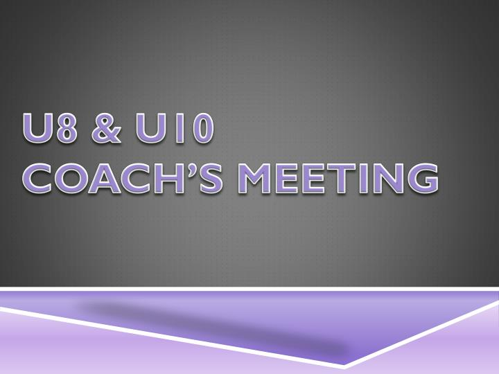 u8 u10 coach s meeting