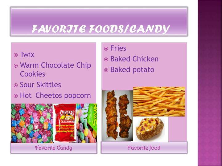 favorite Foods/Candy