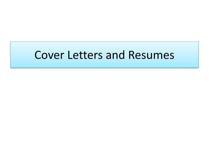 PPT - Cover Letters and Resumes PowerPoint Presentation ...
