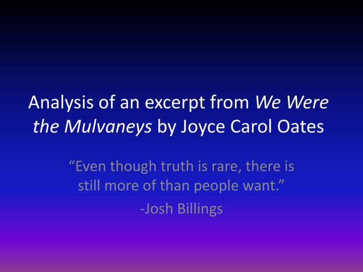 analysis of an excerpt from we were the mulvaneys by joyce carol oates n.