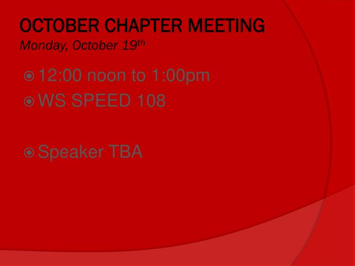 OCTOBER CHAPTER MEETING