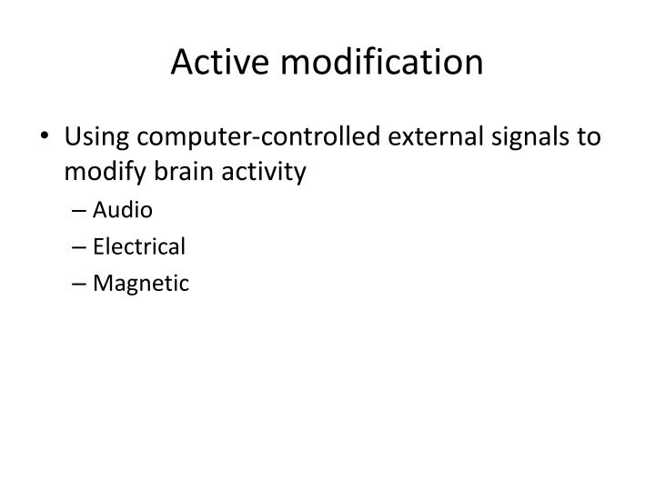 Active modification