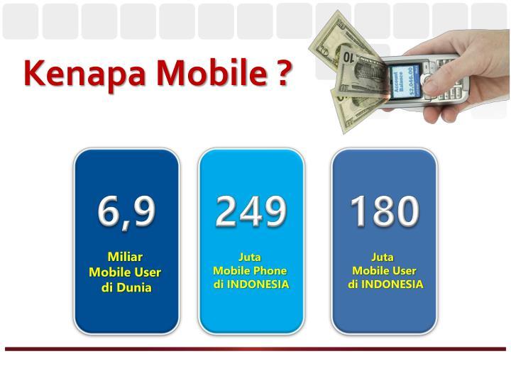 Kenapa Mobile ?