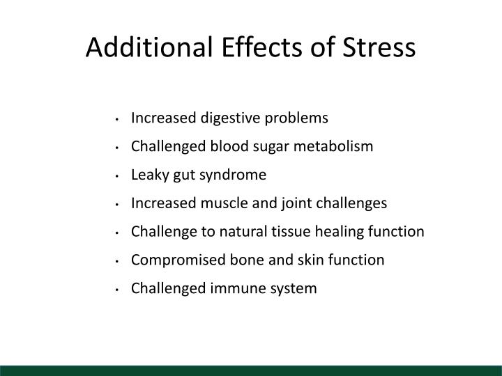 Additional Effects of Stress