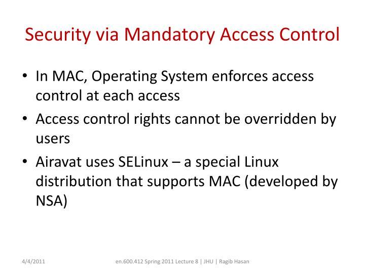 Security via Mandatory Access Control