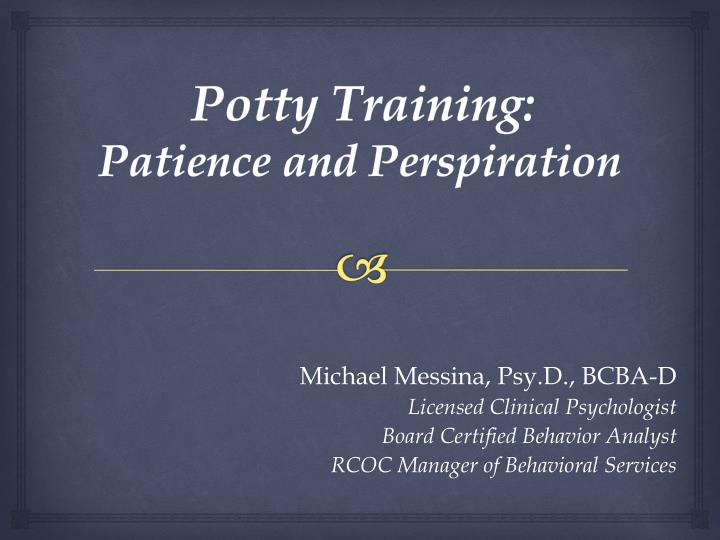 Potty training patience and perspiration