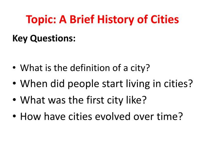 Topic a brief history of cities