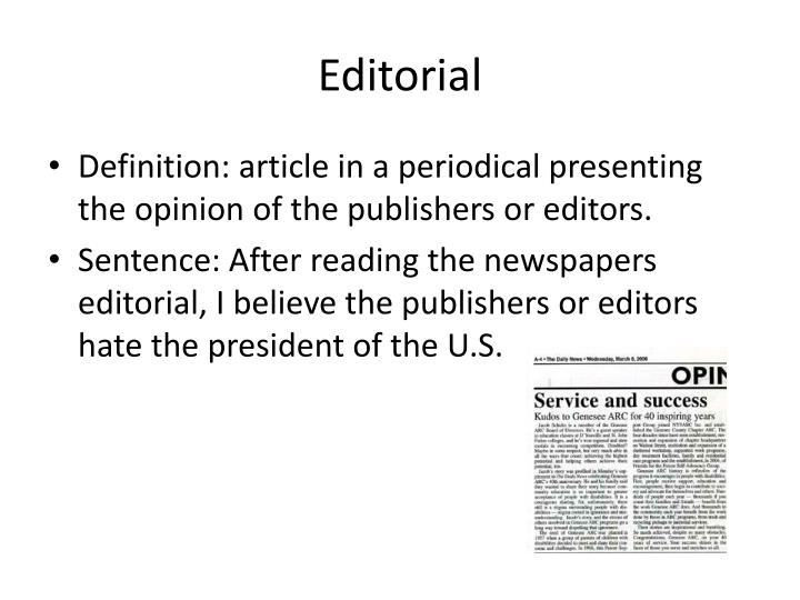 Superb Definition: Article In A Periodical Presenting The Opinion Of The  Publishers Or Editors.