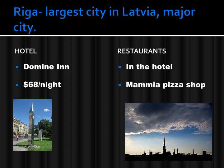Riga largest city in latvia major city