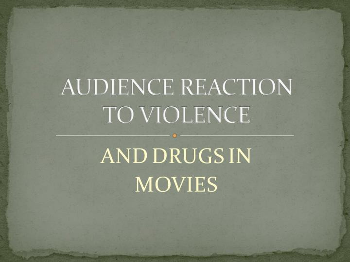 Audience reaction to violence