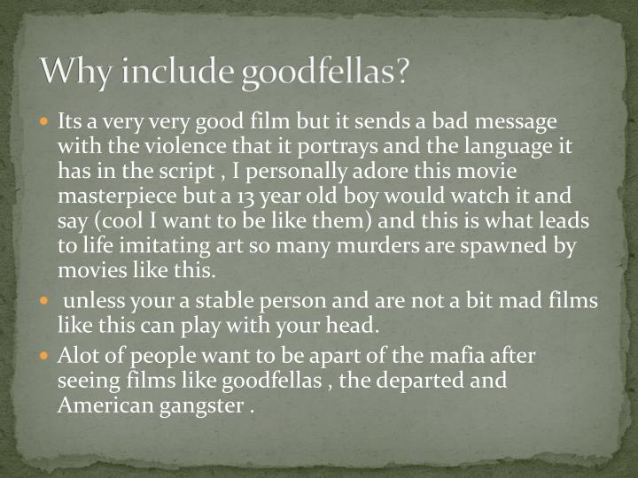 Why include goodfellas?