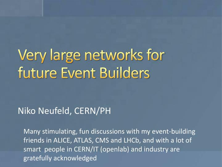 very large networks for future event builders n.