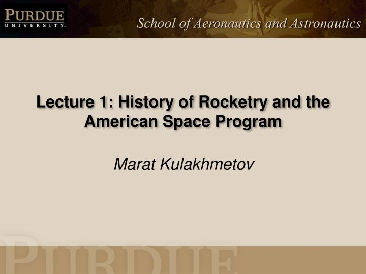 lecture 1 history of rocketry and the american space program