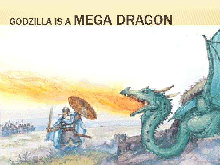 Godzilla is a