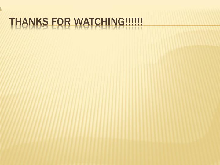Thanks for watching!!!!!!