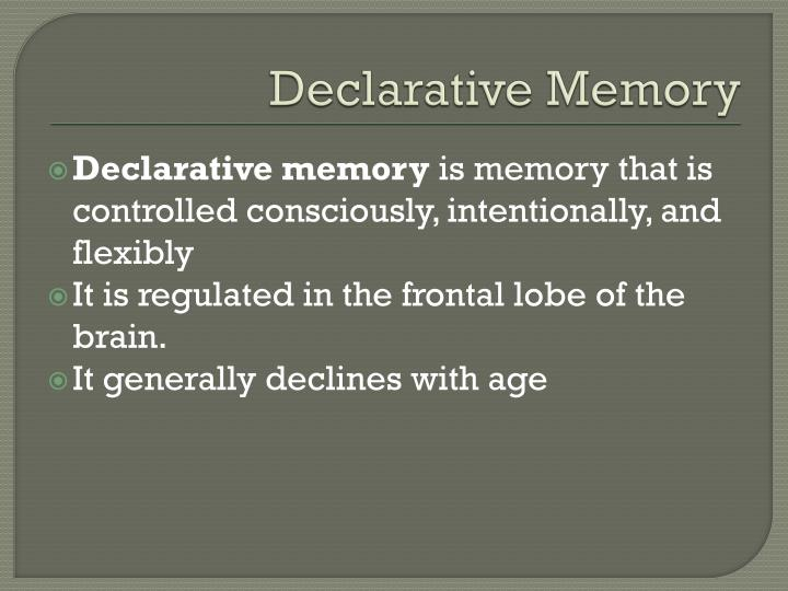 declarative memory Declarative memory what is memory in the field of psychology, memory is characterized as the process by which the human mind encodes stores and retrieves information.