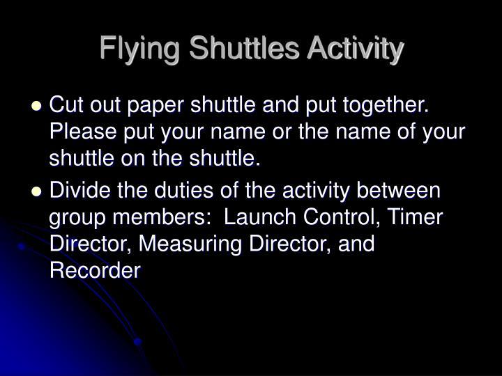 Flying Shuttles Activity