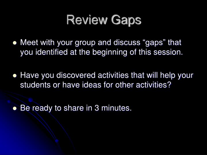 Review Gaps