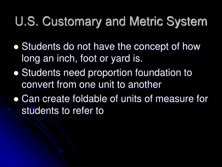 U.S. Customary and Metric System