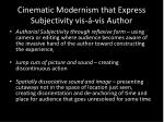 cinematic modernism that express subjectivity vis v s author