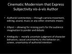 cinematic modernism that express subjectivity vis v s author1