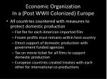 economic organization in a post wwii colonized europe2
