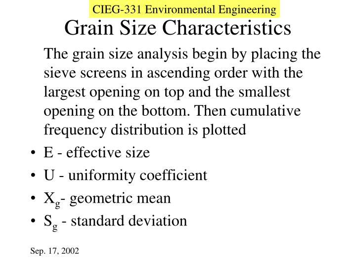 The grain size analysis begin by placing the sieve screens in ascending order with the largest opening on top and the smallest opening on the bottom. Then cumulative frequency distribution is plotted